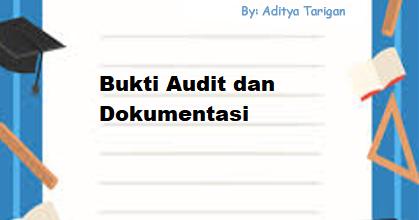 Info Akuntan Bukti Audit Dan Dokumentasi