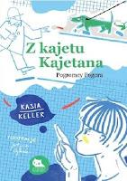 """Z kajetu Kajetana. Pogromcy Pogora"" Kasia Keller"