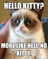 Grumpy Cat meme Hello Kitty? More like HELL-NO Kitty. LOL funny kitty pic Instacat catlovers