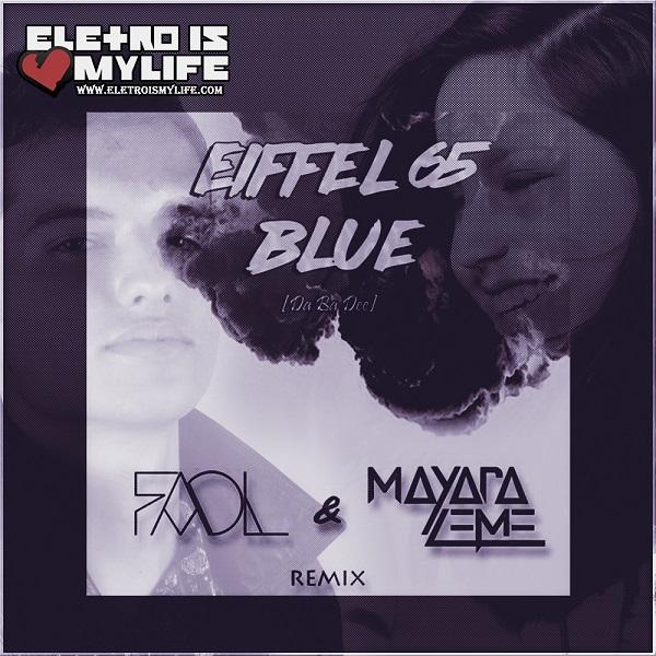 Eiffel 65 - Blue (FAOL & Mayara Leme Remix)