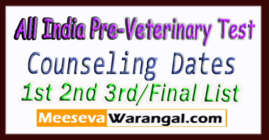 AIPVT All India Pre-Veterinary Test Counseling Dates / Schedule 2017 1st 2nd 3rd/Final List