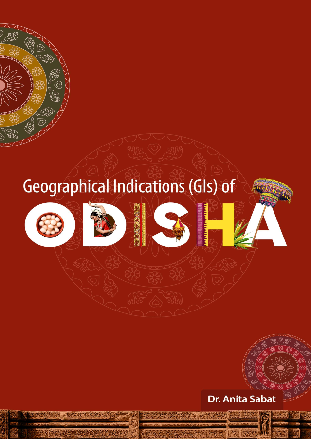 """Geographical Indications (GIs) of Odisha"" by Dr. Anita Sabat"