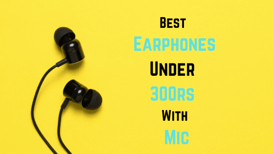 9 Best Earphones Under 300rs With Mic in 2020