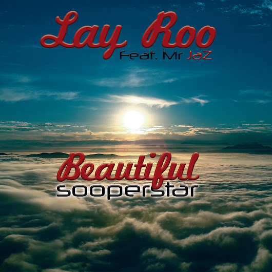 INTERVIEW - Lay Roo on his latest single Beautiful Sooperstar ft Mr jAZ