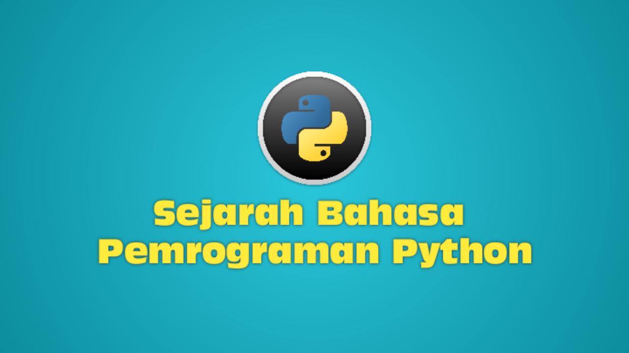Sejarah Bahasa Pemrograman Python