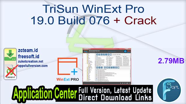 TriSun WinExt Pro 19.0 Build 076 + Crack_ ZcTeam.id