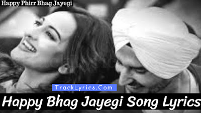title-track-lyrics-happy-phirr-bhag-jayegi-sung-by-daler-mehndi