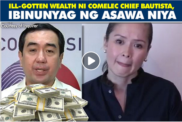 WATCH   Tagong Yaman ni COMELEC Commissioner Andy Bautista ibinunyag ng kanyang asawa