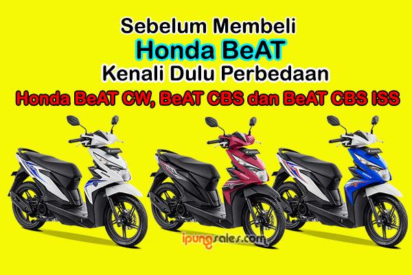 Perbedaan Honda Beat Type Cw Cbs Dan Cbs Iss Mas Ipung