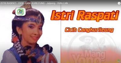 Lirik dan Vidio ISTRI RASPATI - CICIH CANGKURILEUNG - Jaipong