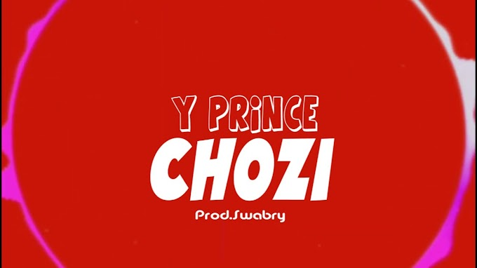 AUDIO | Y Prince - Chozi |Download  New song