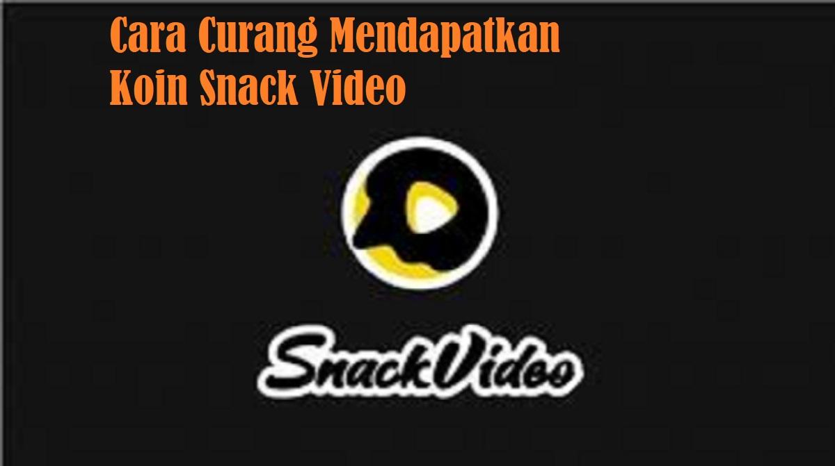 Cara Curang Mendapatkan Koin Snack Video