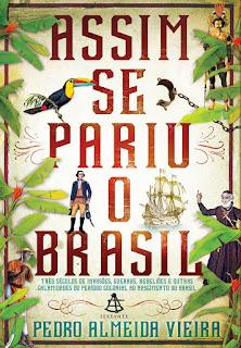 Assim de Pariu o Brasil, Pedro Almeida Vieira, Editora Sextante