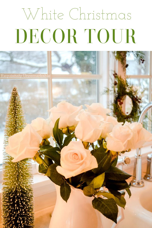 White Christmas Decor Tour Text over white roses and green wreaths in window