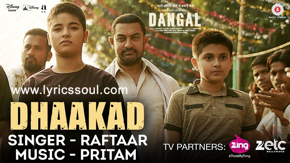 The Dhaakad lyrics from 'Dangal', The song has been sung by Raftaar, , . featuring Aamir Khan, , , . The music has been composed by Pritam, , . The lyrics of Dhaakad has been penned by Amitabh Bhattacharya