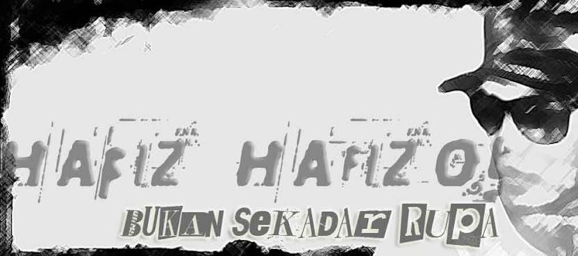 Segmen Bloglist HafizHafizol Bukan Sekadar Rupa