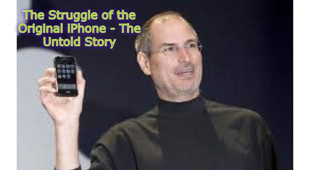 The Struggle of the Original iPhone