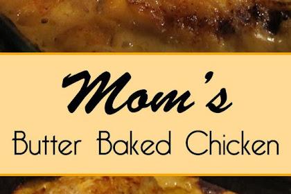 Love Mom's Butter Baked Chicken