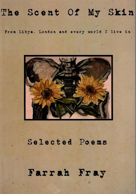 The Scent of my Skin - From Libya, London and every world I live in - Selected Poems