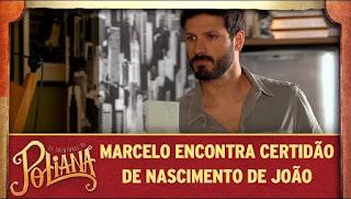 Marcelo encontra certidão de nascimento de João em As Aventuras de Poliana