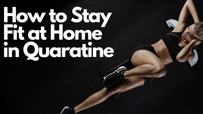 How to Stay Fit in at Home | Quaratine Workout Tips in COVID-19