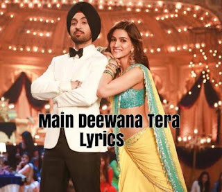 Main Deewana Tera Full Lyrics Song - Arjun Patiala