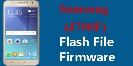 Samsung J7 SM-J700F Flash File Firmware