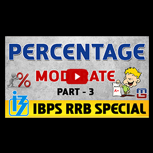 Percentage | Moderate | Part 3 | Maths | IBPS RRB Special 2017