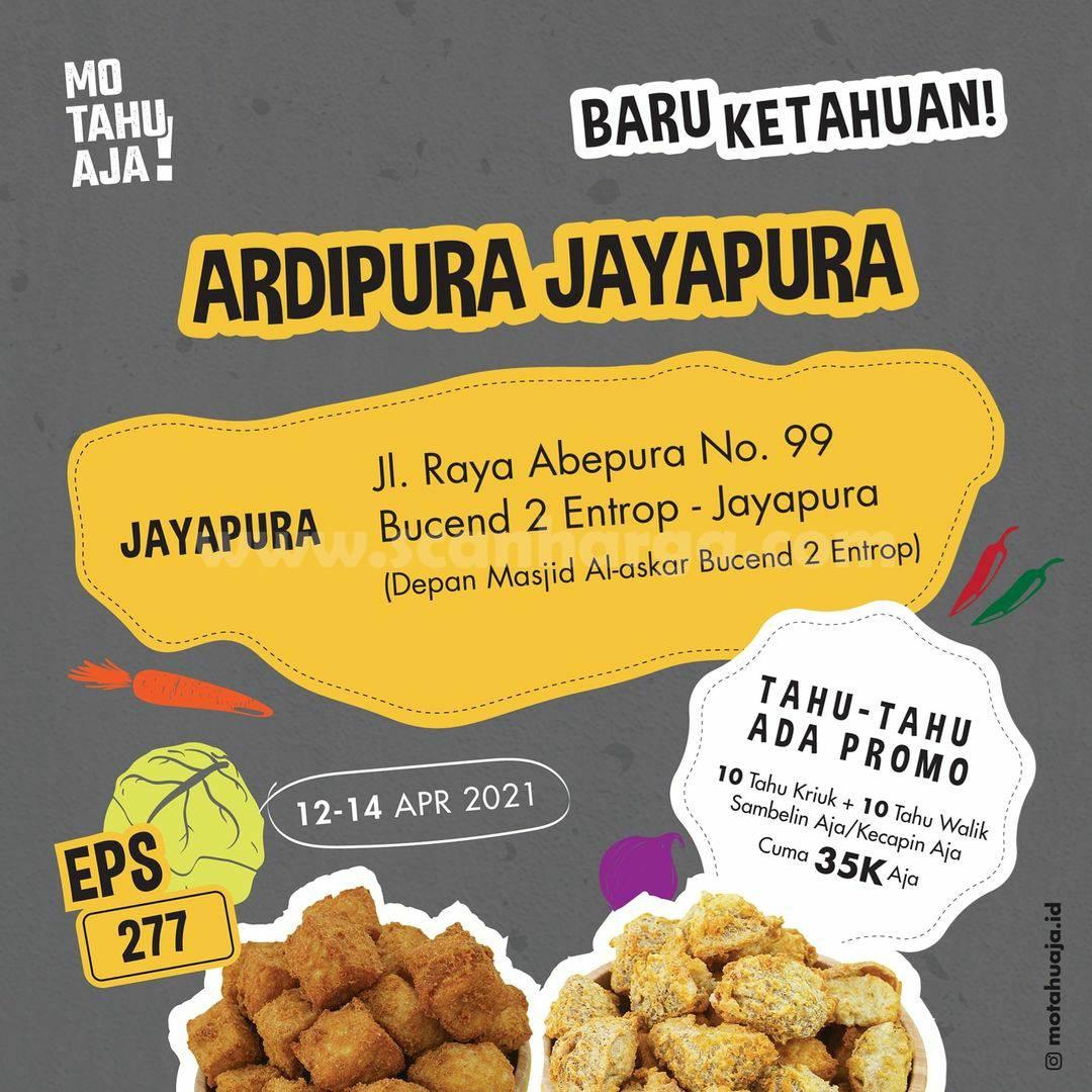 MO TAHU AJA ARDIPURA JAYAPURA Bekasi Opening Promo – 20 Paket Tahu cuma Rp 35.000