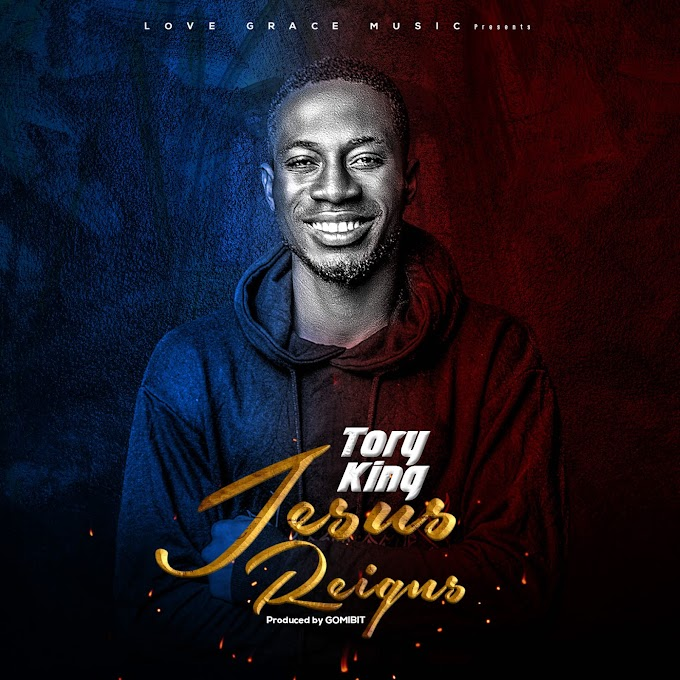[MUSIC ALBUM] TORY KING - JESUS REIGNS