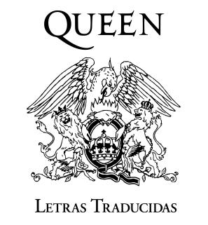 Queen - Todas Sus Letras Traducidas Al Español