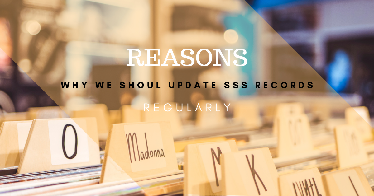 Reasons Why We Should Update SSS Records