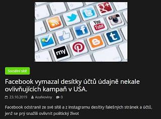 http://azanoviny.wz.cz/2019/10/23/facebook-vymazal-desitky-uctu-udajne-nekale-ovlivnujicich-kampan-v-usa/