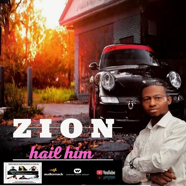 Music : Zion - Hail Him .