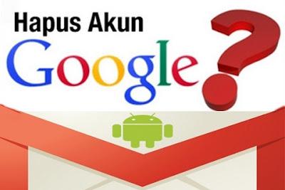 Menghapus Akun Google di Smartphone Android