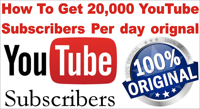 How To Get 20k YouTube Subscribers and Views Per Day?