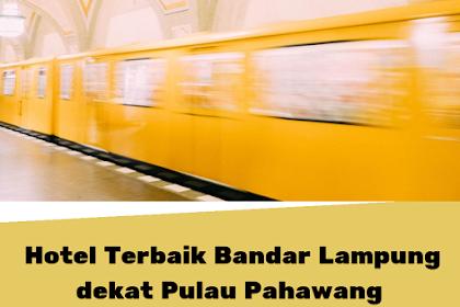 3 Hotel Terbaik Dekat Pulau Pahawang Lampung