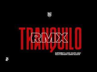 DJ Ritchelly - Tranquilo RMX (Ft. Lil Jorge, Cfkappa, Mamy, Luzingo, King, Black Ny & Killa O) (Rap) (Download)