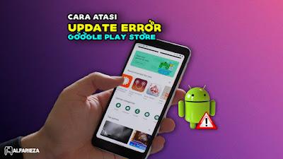 Cara-Atasi-Update-Error-Google-Play-Store-di-Android