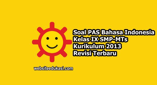 Soal PAS Bahasa Indonesia Kelas 9 K13 Tahun 2019/2020