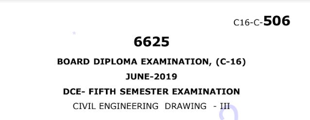 Diploma Previous Question Paper c16 civil 506 Civil Engineering Drawing-3 June 2019