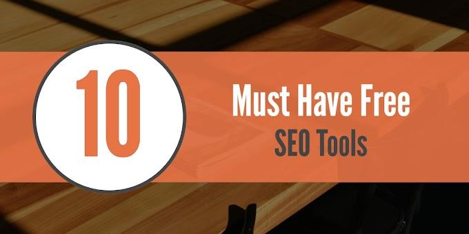 10 Must Have Free SEO Tools  - HilyftDigital