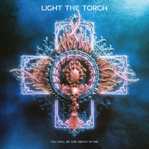 Light The Torch You Will Be the Death of Me Download zip rar