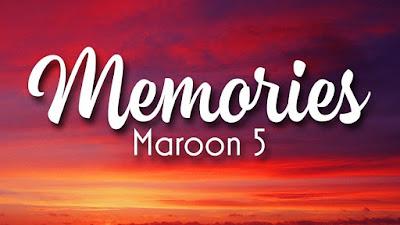 Lirik Lagu Memories - Maroon 5 + MP3