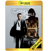CASINO ROYALE (2006) BDREMUX 2160P HDR MKV ESPAÑOL LATINO