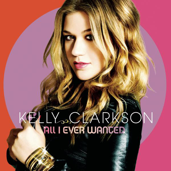 Kelly Clarkson - All I Ever Wanted (Deluxe Version) Cover