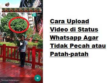 cara upload video di status whatsapp agar tidak pecah