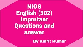 NIOS ENGLISH (302) |  IMPORTANT QUESTIONS AND ANSWERS SOLVED ASSIGNMENTS PAPER