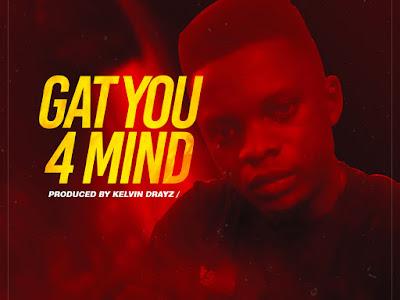 DOWNLOAD MP3: Talee - Gat You 4 Mind