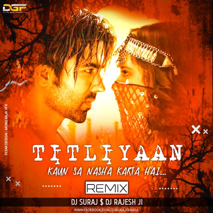 Titliyaan Afsana Khan (Remix) Dj Suraj Chakia,Dj Rajesh ji